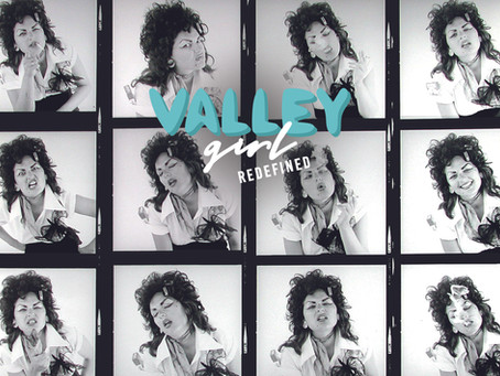 Valley Girl Redefined