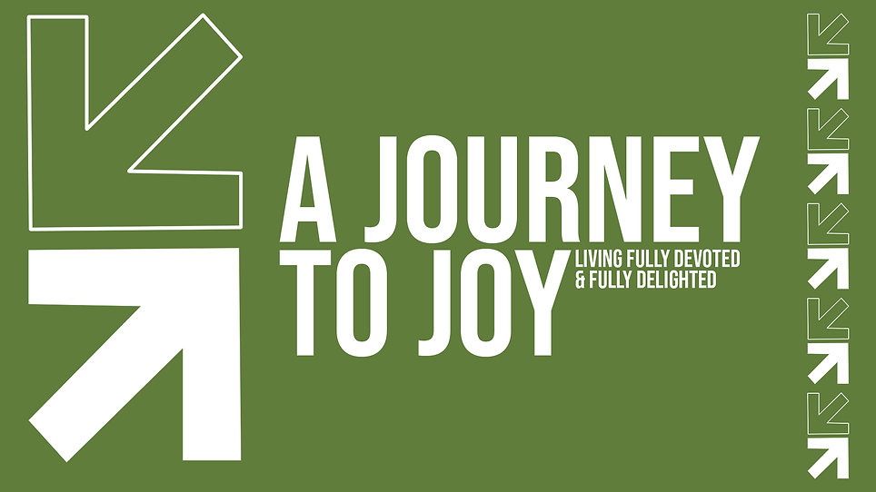 A Journey to Joy - Living Fully Devoted _ Fully Delighted-FINAL - HD Title.jpg