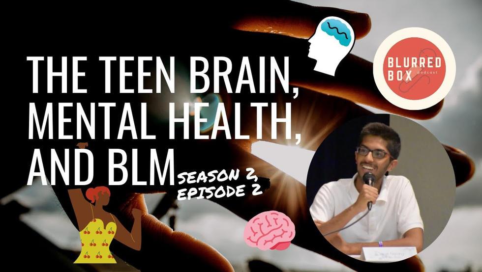 The Teen Brain, Mental Helath and BLM