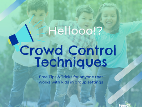 Crowd Control Techniques for Anyone that Works with Kids