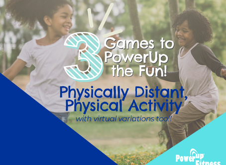 Physically Distant, Physical Activities (with Virtual Variations too!)