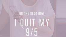 I Quit My 9/5