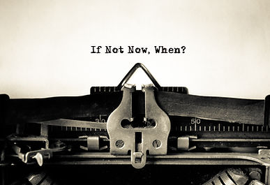 If Not Now, When Inspirational message t