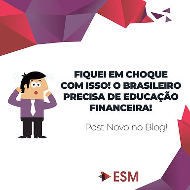 Fiquei em Choque com Isso! O Brasileiro Precisa de Educação Financeira!
