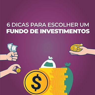 6 Dicas Para Escolher um Fundo De Investimentos