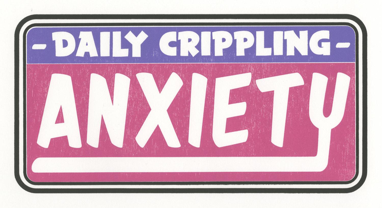Crippling Anxiety 2016