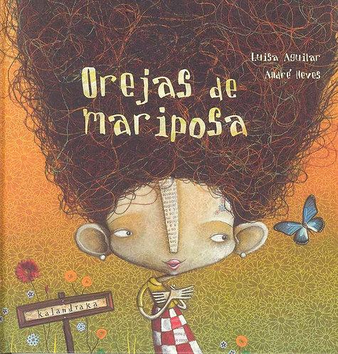 Orejas de Mariposa / Luisa Aguilar y André Neves