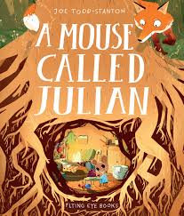 A mouse called Julian / Joe Todd-Stanton