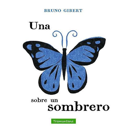 Una mariposa sobre un sombrero / Bruno Gibert