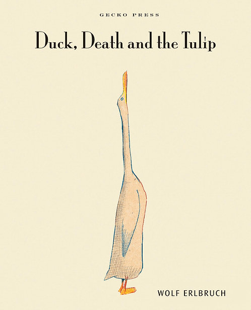 Duck, death and the tulip / Wolf Erinbruch