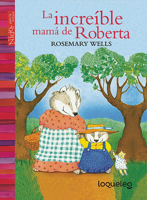 La increíble mamá de Roberta TD / Rosemary Wells