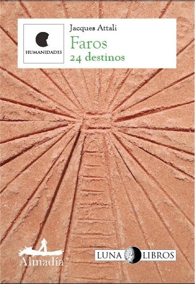 Faros. 24 destinos / Jacques Attali