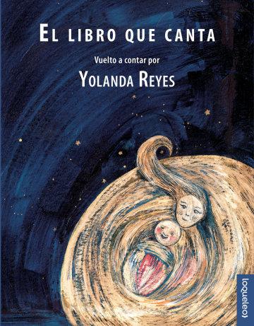 El libro que canta / Yolanda Reyes y Cristina López