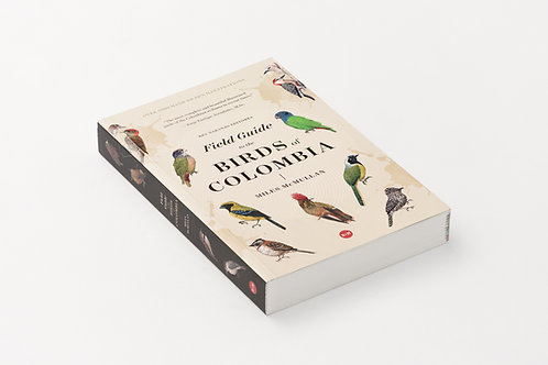 Field guide to the birds of Colombia / Miles McMullan