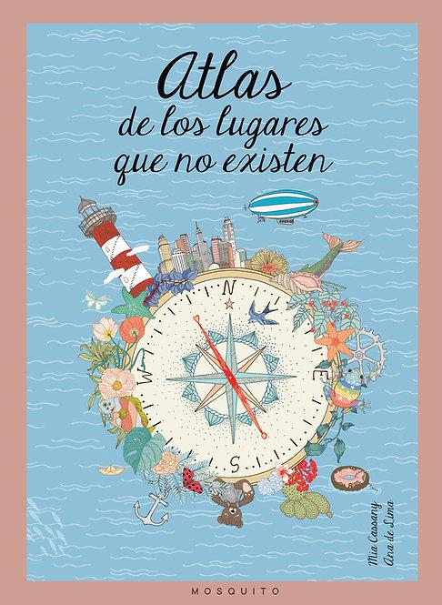 Atlas de los lugares que no existen / Mia Cassany y Ana de Lima