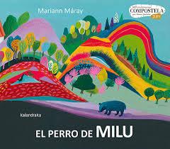 El perro de Milu / Mariann Máray