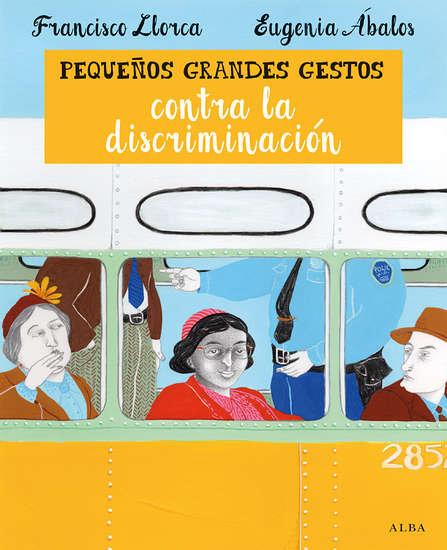 Pequeños grandes gestos contra la discriminación / Llorca y Ábalos