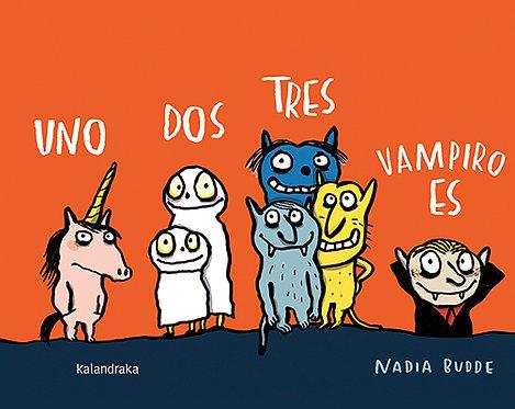 Uno dos tres, vampiro es / Nadia Budde