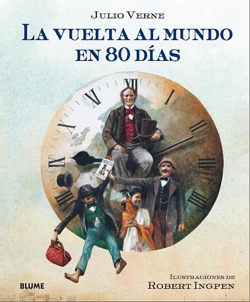 La vuelta al mundo en 80 días / Julio Verne y Robert Ingpen
