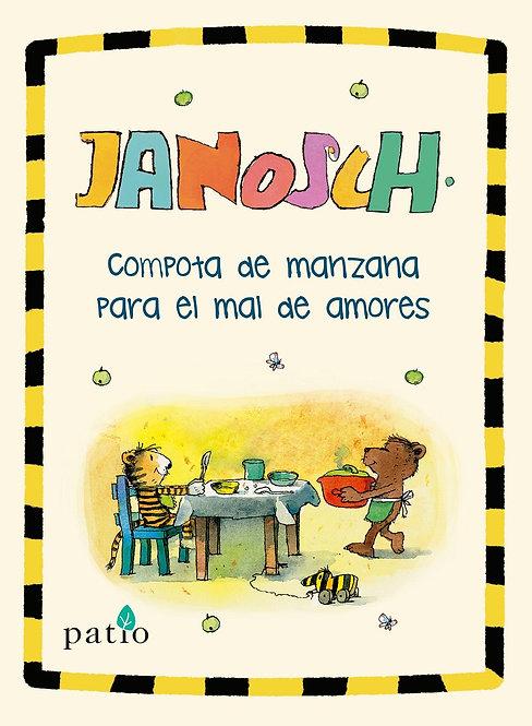 Compota de manzana para el mal de amores / Janosch