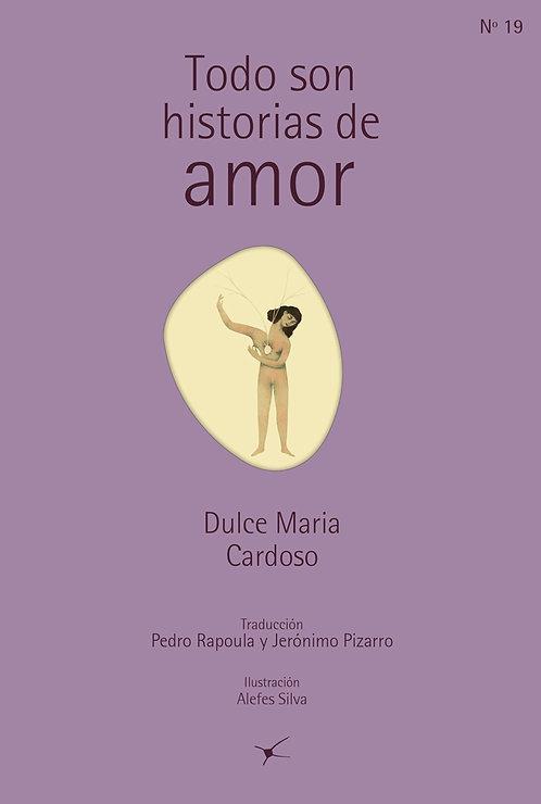 Todo son historias de amor / Dulce María Cardoso y Alefes Silva