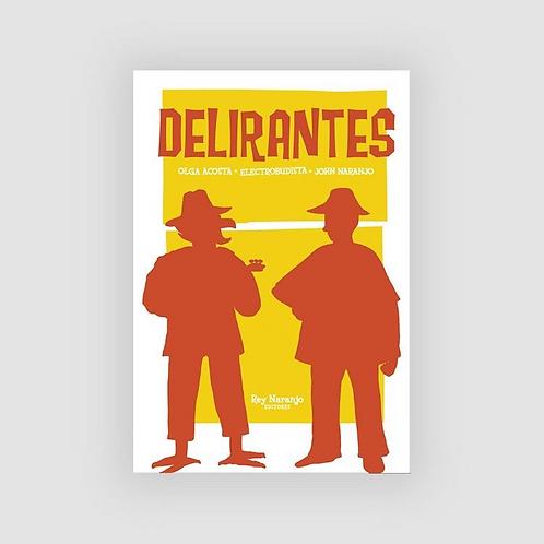 Delirantes / Acosta, Naranjo y Electrobudista