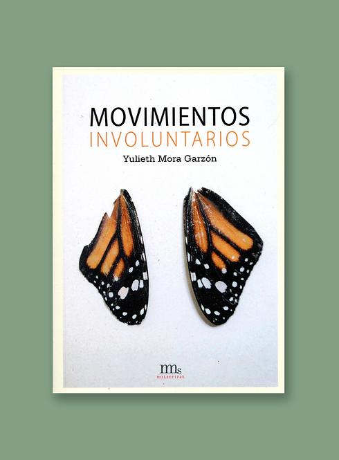 Movimientos involuntarios / Yulieth Mora Garzón