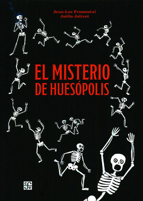 El misterio de huesópolis / Fomental y Jolivet