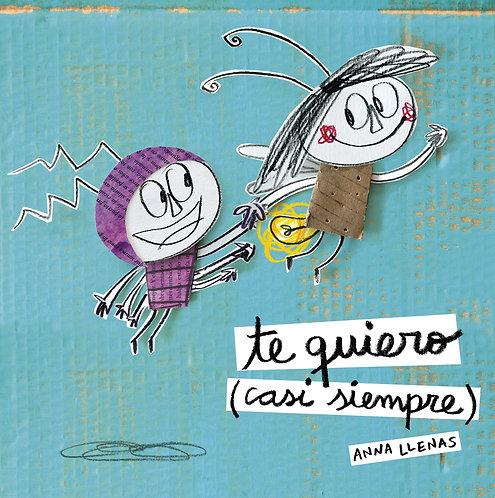 Te quiero (casi siempre) / Anna Llenas