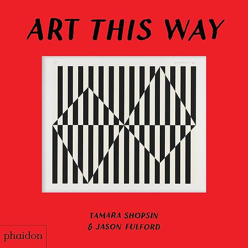 Art this way/ Shopsin y Fulford