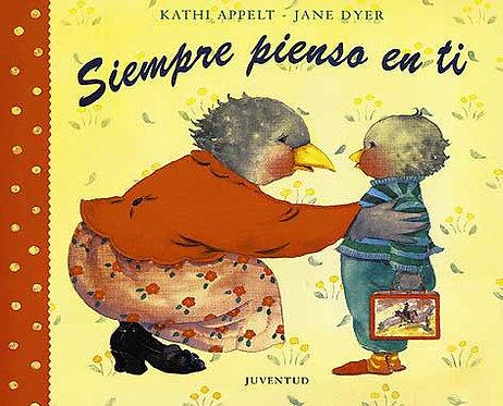 Siempre pienso en ti /Kathi Appelt yJane Dyer