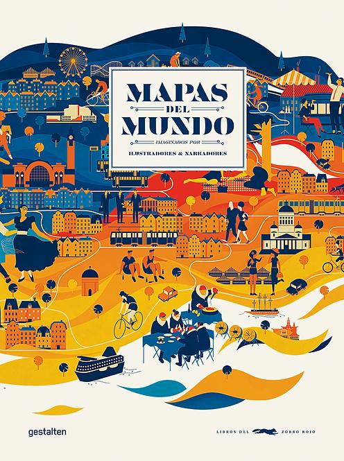 Mapas del mundo imaginados por ilustradores y narradores / Varios autores