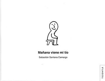 Mañana viene mi tío / Sebastián Santana Camargo
