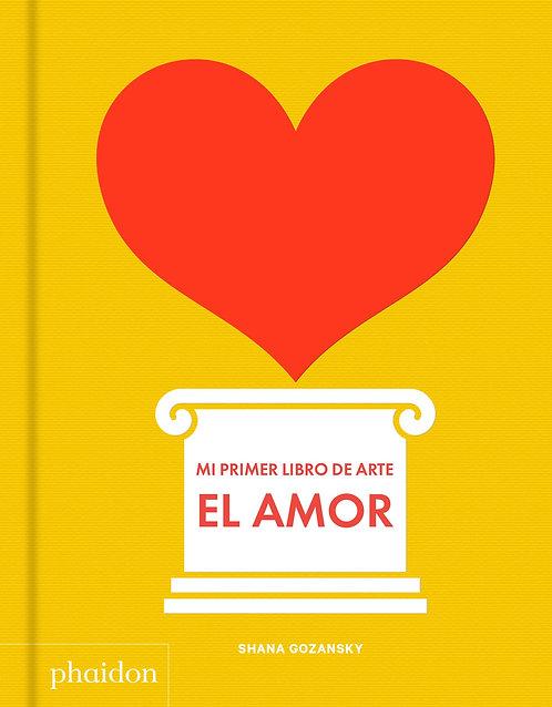 Mi primer libro de arte.El amor / Shana Gozasnky
