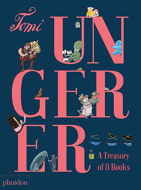 Tomi Ungerer: A treasury of 8 books / Tomi Ungerer