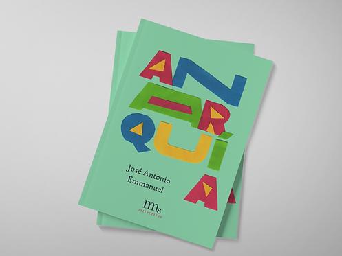 La anarquía explicada a los niños / José Antonio Emmanuel