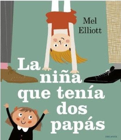 La niña que tenía dos papás / Mel Elliott