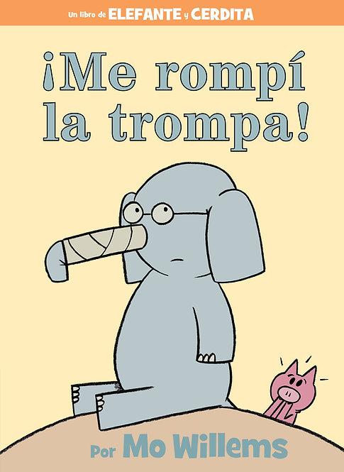 ¡Me rompí la trompa! / Mo Willems