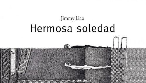 Hermosa soledad / Jimmy Liao