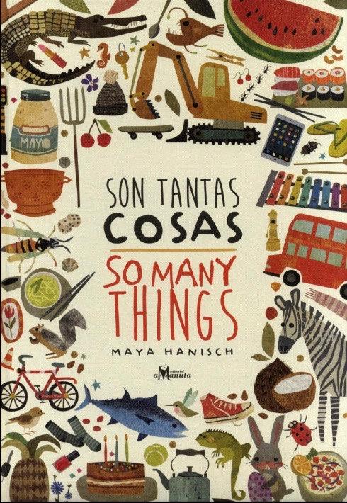 Son tantas cosas. So many things / Maya Hanisch