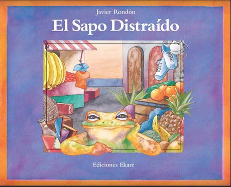 El sapo distraído / Javier Rondón y Marcela Cabrera