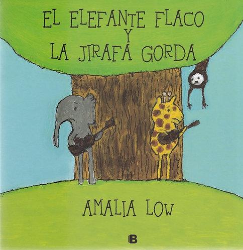 El elefante flaco y la jirafa gorda / Amalia Low