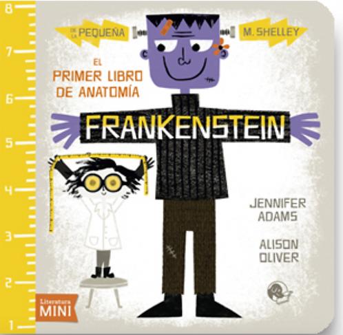 Frankenstein el primer libro de anatomía / Adams y Oliver