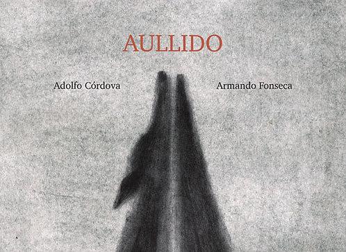 Aullido / Adolfo Cordova y Armando Fonseca