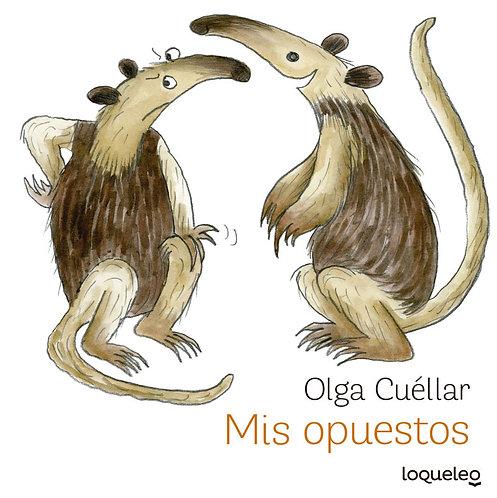 Mis opuestos / Olga Cuéllar