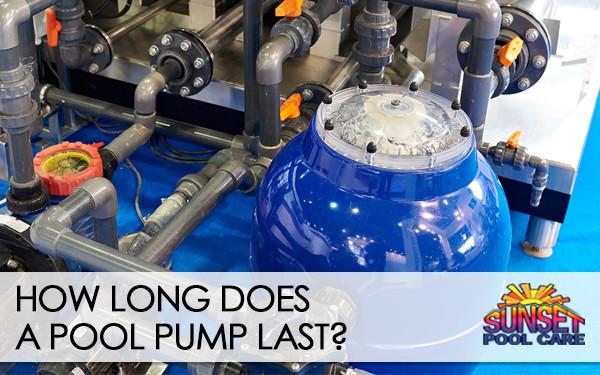 how long should a pool pump last?