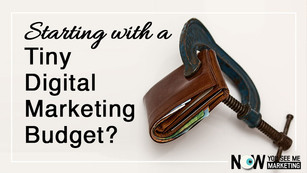 Tiny Digital Marketing Budget? Start Here.