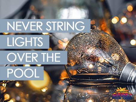 Why You Should Never Hang Lights Over The Pool