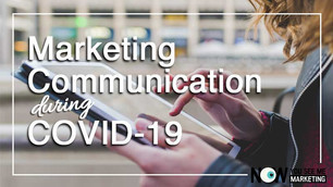 Marketing Communication During COVID-19: What You Should Be Doing Right Now