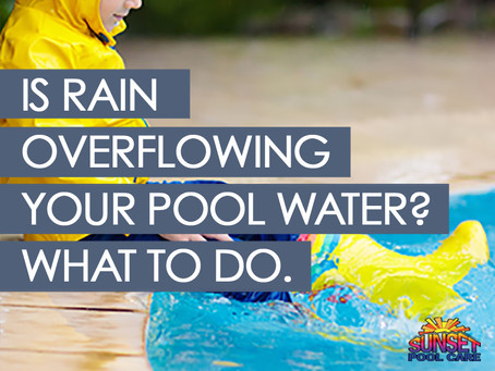 Swimming Pool Overflowing From Rain? What To Do…